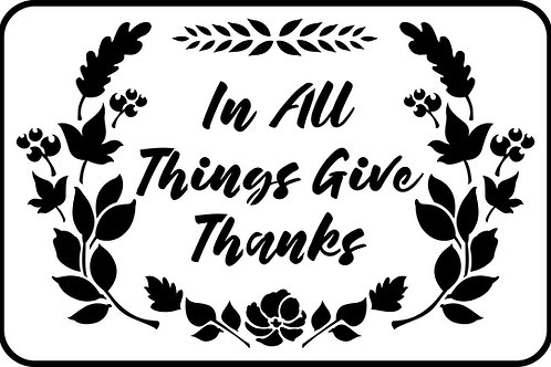 In All Things, Give Thanks, JRV Stencil