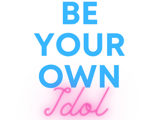 Be Your Own Idol