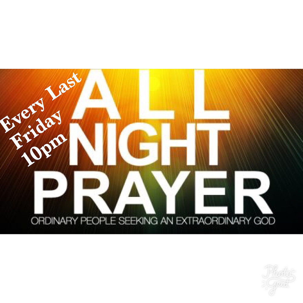 Jesus our model prayed all night ...Luke 6:12. Join us for all night Prayers every last Friday of the month
