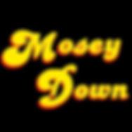 mosey down.jpg