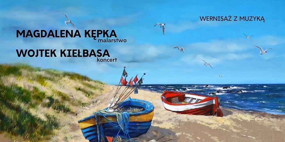 Wernisaż z muzyką ONLINE | Magdalena Kępka & Wojtek Kiełbasa