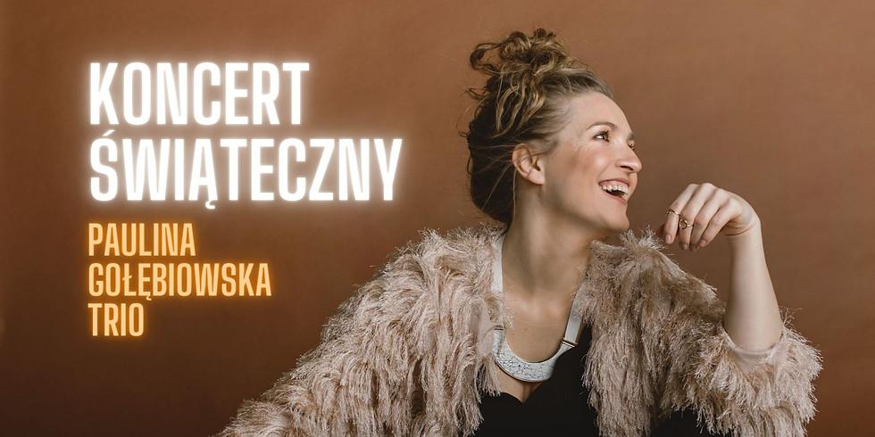 Koncert świąteczny ONLINE   Paulina Gołębiowska Trio