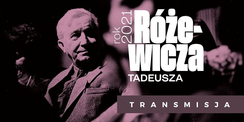 TRANSMISJA | Rok Tadeusza Różewicza w Formatach