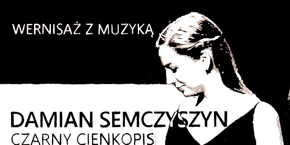 Wernisaż z muzyką   Damian Semczyszyn / Basia Piotrowska & Dominik Mąkosa