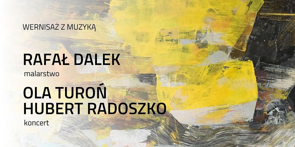 Wernisaż z muzyką ONLINE | Rafał Dalek & Ola Turoń, Hubert Radoszko