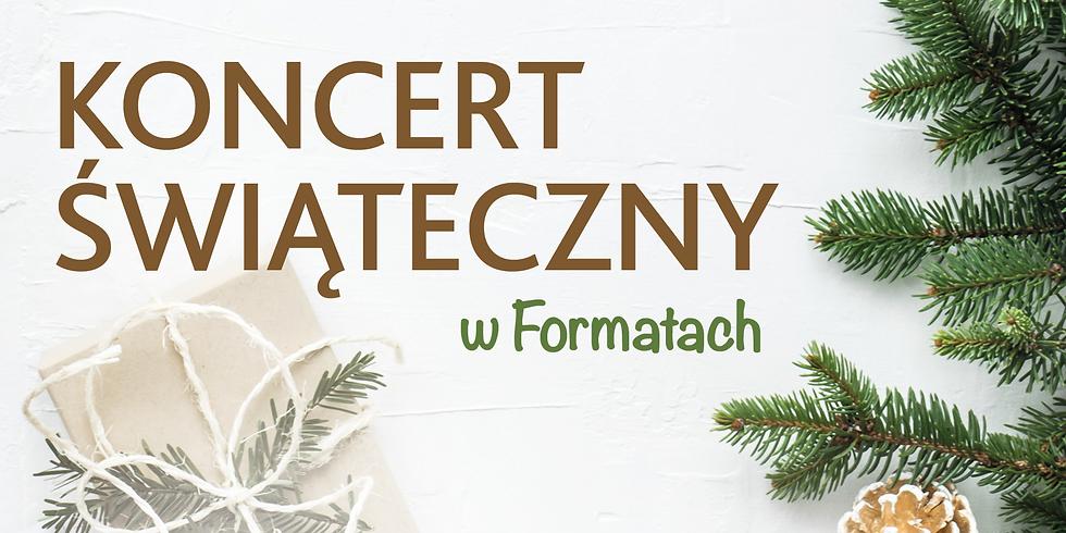 Koncert świąteczny w Formatach