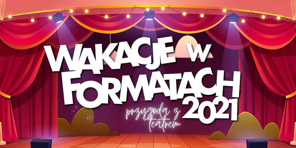 Wakacje w Formatach 2021 | Przygoda z teatrem