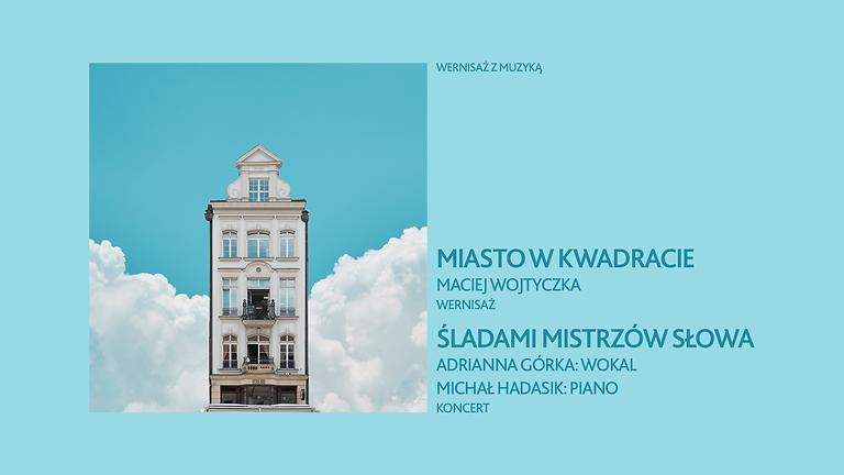 Wernisaż z muzyką   Maciej Wojtyczka & Adrianna Górka i Michał Hadasik