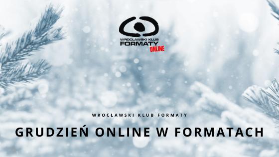 Grudzień ONLINE w Formatach
