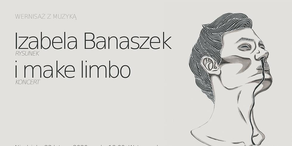 Wernisaż z muzyką // Izabela Banaszek & i make limbo