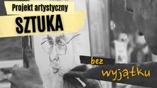 """Nabór do projektu artystycznego dla seniorów: """"Sztuka bez wyjątku"""""""