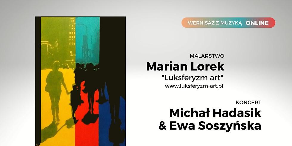 Wernisaż z muzyką ONLINE | Marian Lorek / Hadasik & Soszyńska