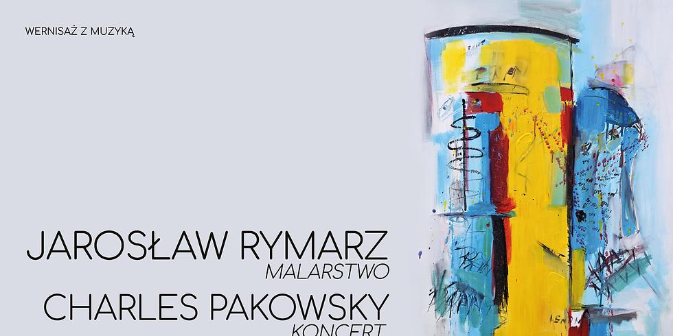Wernisaż z muzyką // Jarosław Rymarz & Charles Pakowsky