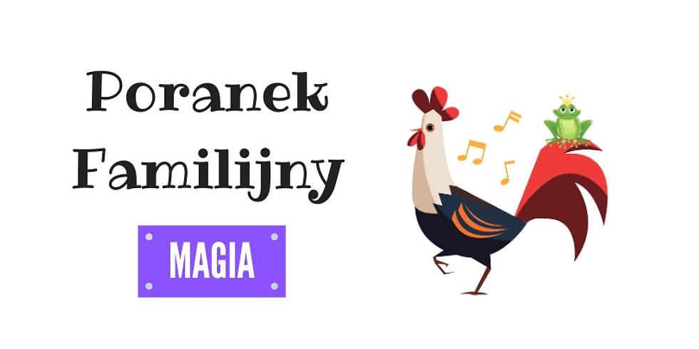 Poranek Familijny // Magia
