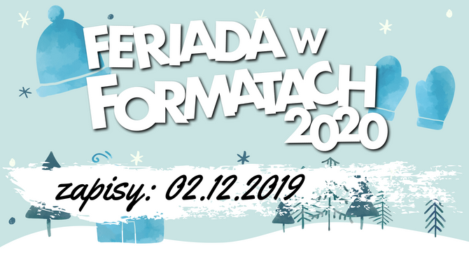 Feriada w Formatach 2020
