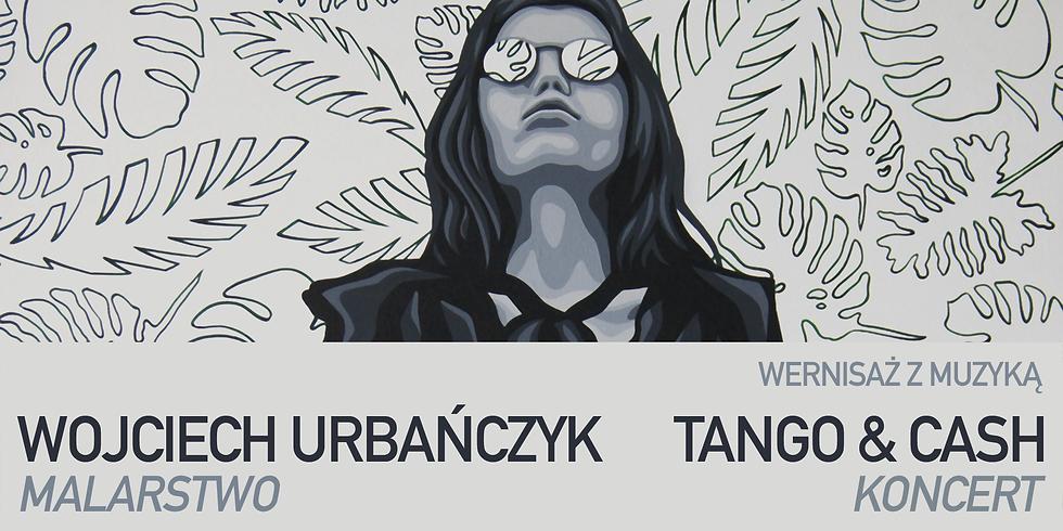 Wernisaż z muzyką / Wojciech Urbańczyk, Tango & Cash