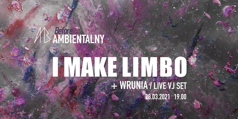 Before Ambientalny online /I Make Limbo + Wrunia/
