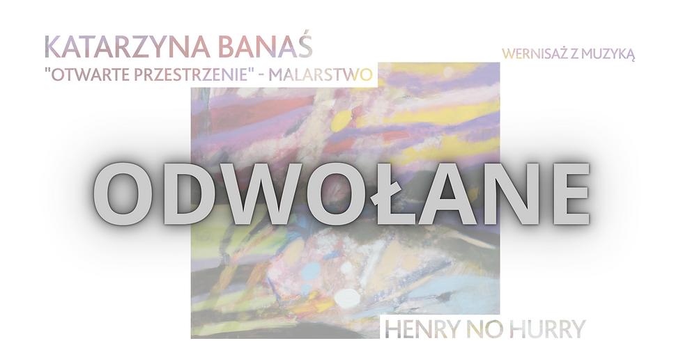 Wernisaż z muzyką | Katarzyna Banaś & Henry No Hurry