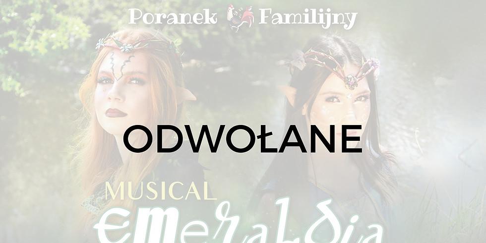 """Poranek Familijny // Musical """"Emeraldia"""""""