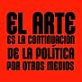 El_Arte_es_la_continuación_de_la_polític