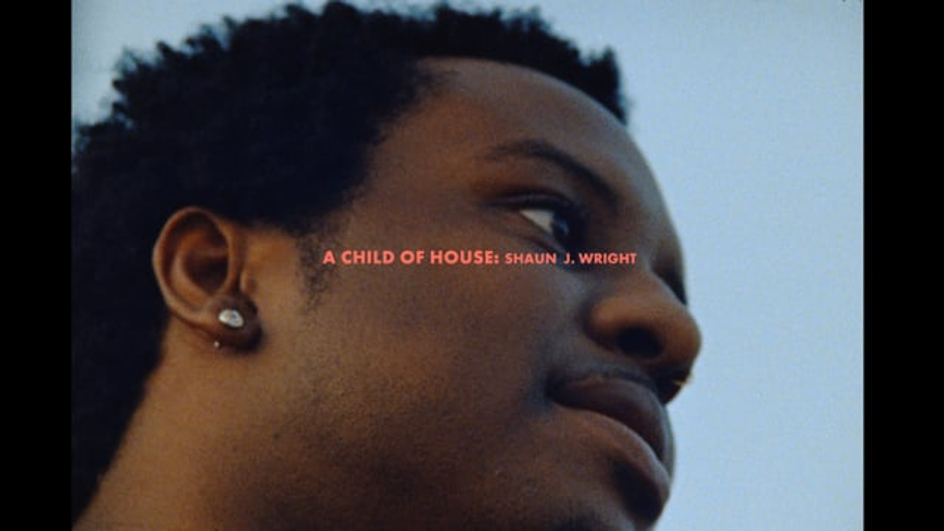 A CHILD OF HOUSE: SHAUN J. WRIGHT SUBTERRANEANS N°2 SHORT FILM
