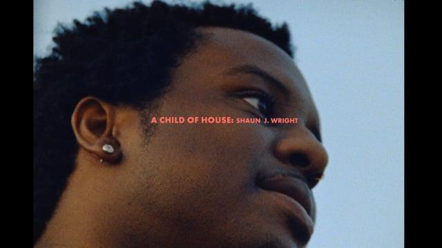 A CHILD OF HOUSE: SHAUN J. WRIGHT SUBTERRANEANS N°2 SHORT FILM