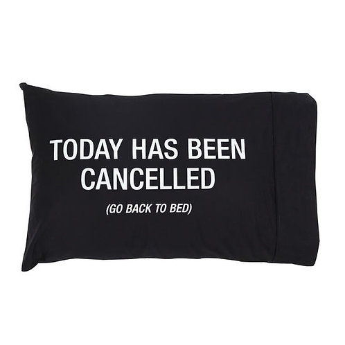 PILLOWCASE- TODAY IS CANCELLED