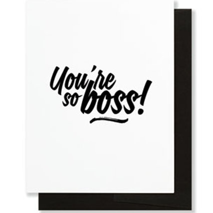 GREETING CARD - YOU SO BOSS