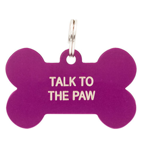 DOG TAG - TALK TO THE PAW