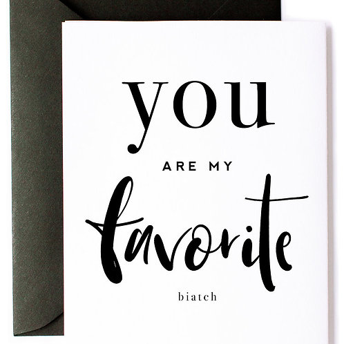 CARD - YOU MY FAVORITE