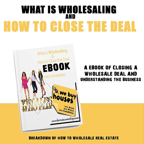 Understanding Wholesale & Closing the Deal E-BOOK