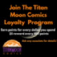 Join The Titan Moon Comics Loyalty Progr