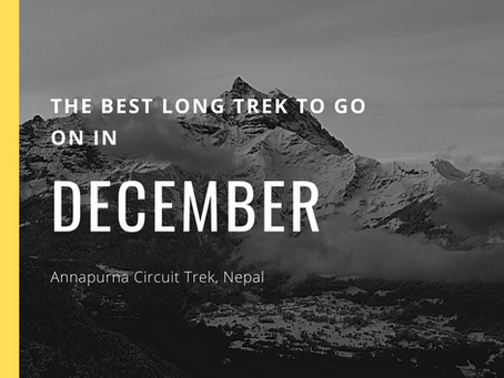 The Best Long Trek To Do In December - Annapurna Circuit Trek