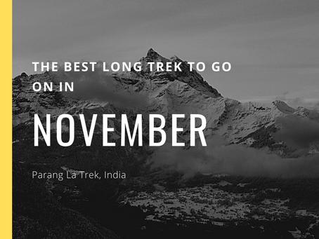The Best Long Trek To Do In November - Parang La Trek