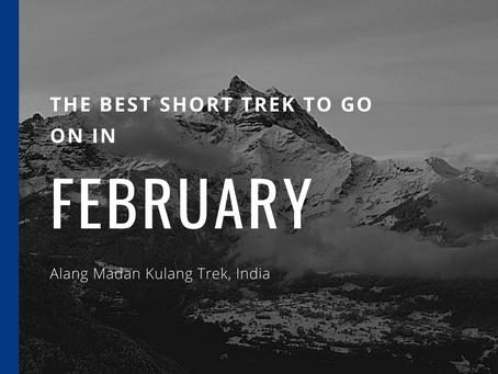 The Best Short Trek To Do In February - Alang Madan Kulang Trek