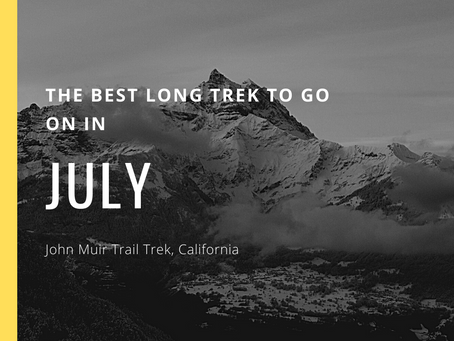The Best Long Trek To Do In July - John Muir Trail Trek