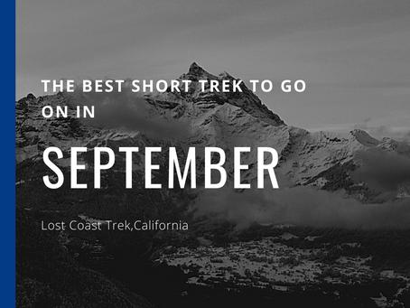 The Best Short Trek To Do In September - Lost Coast Trek