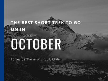 The Best Short Trek To Do In October - Torres del Paine W Circuit