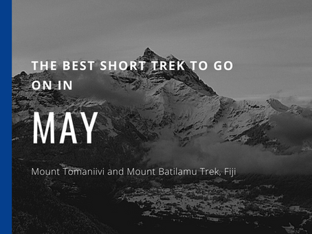 The Best Short Trek To Do In May - Mount Tomaniivi and Mount Batilamu Trek