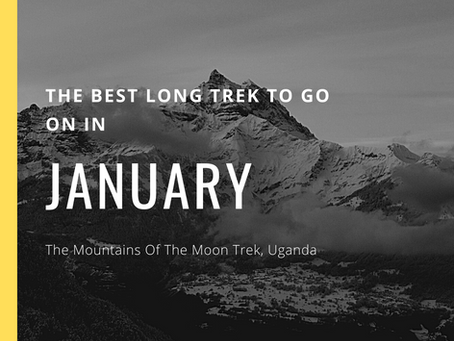 The Best Long Trek To Do In January - Mountains Of The Moon Trek