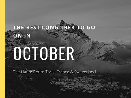 The Best Long Trek To Do In October - The Haute Route Trek