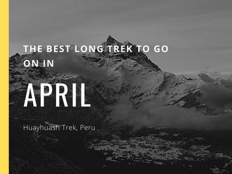 The Best Long Trek To Do In April - Huayhuash Trek