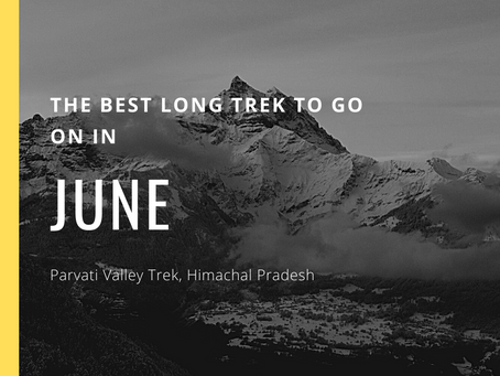 The Best Long Trek To Do In June - Pin Parvati Valley Trek