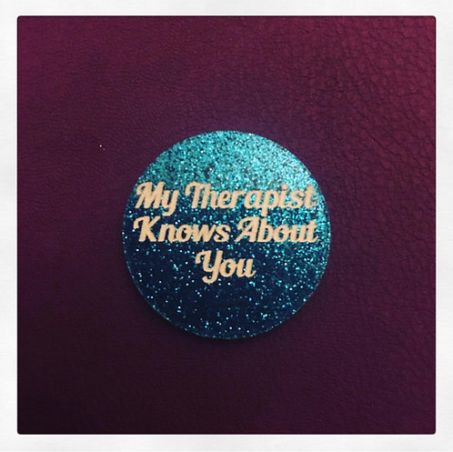 Glitter My Therapist Knows About You