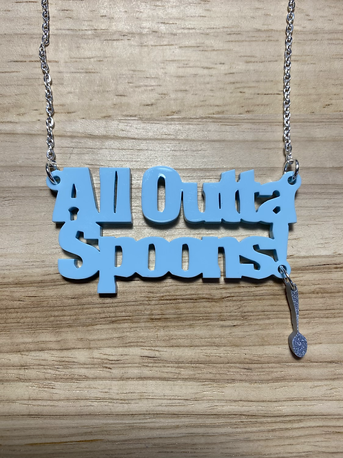 All Outta Spoons Spoonie Necklace