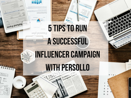 6 Tips to Run a Successful Influencer Campaign with Persollo
