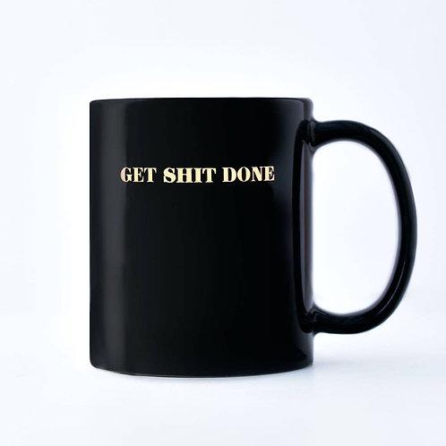"""""""Get Sh*t Done"""" Mug"""