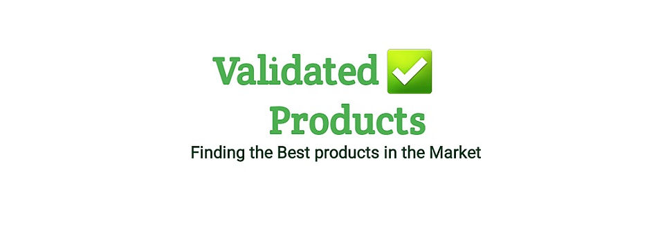 Validated Products, Finding the Best Products on the Market