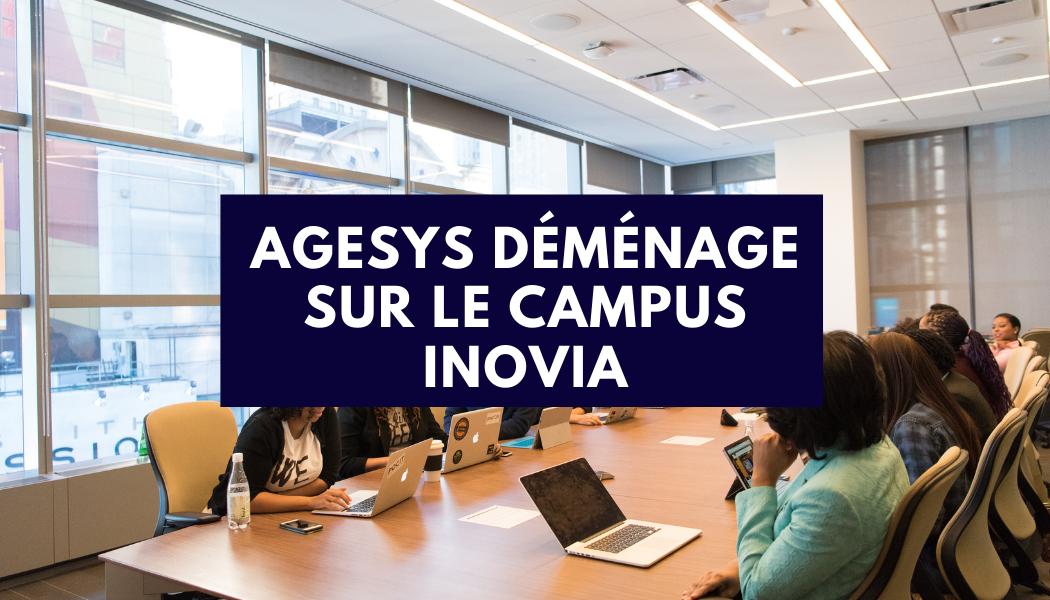Agesys déménage sur le campus inovia
