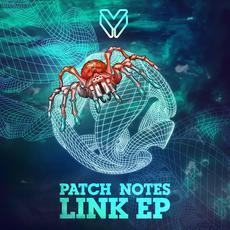 Patch Notes - Link EP - Major League DnB
